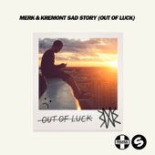 Sad Story (Out of Luck) - Merk & Kremont & Ady Suleiman