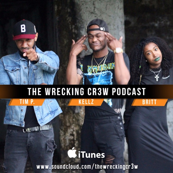 The Wrecking Cr3w Podcast