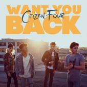 Want You Back - Citizen Four