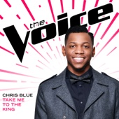 Chris Blue - Take Me To the King (The Voice Performance) artwork