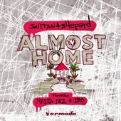 Almost Home (feat. Nadia Ali & IRO) - Sultan + Shepard