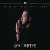 Sin Límites - El Gran Martín Elías