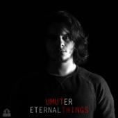 Umut Er - Eternal Things artwork
