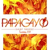 Papagayo Saint Tropez Summer 2017