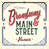 The Corner of Broadway and Main Street - Voctave