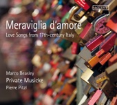 Meraviglia d'amore: Love Songs from 17th Century Italy