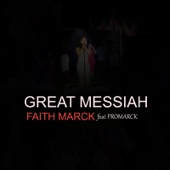 Great Messiah (feat. Promarck) - Faith Marck