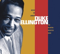 Picture of Never No Lament: The Blanton-Webster Band (Remastered) by Duke Ellington and His Famous Orchestra