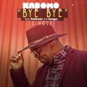 Bye Bye (feat. Professor & Danger) - Kabomo