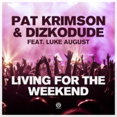 Living for the Weekend (feat. Luke August)