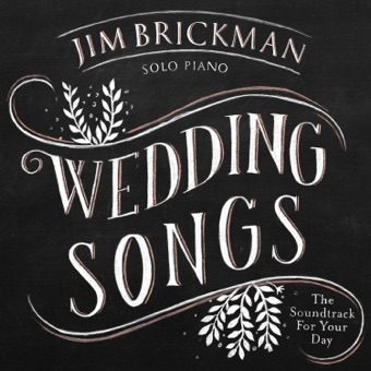 Wedding Songs: Soundtrack for Your Day – Jim Brickman
