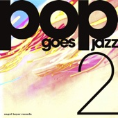 Pop Goes Jazz, Vol. 2