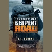 Tomorrow War: Serpent Road: The Chronicles of Max, Book 2 (Unabridged) - J L Bourne Cover Art