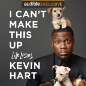 I Can't Make This Up: Life Lessons (Unabridged) - Kevin Hart & Neil Strauss - contributor