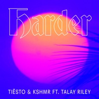 Harder (feat. Talay Riley) - Single - Tiësto & KSHMR