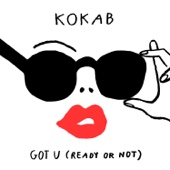 Kokab - Got U (Ready or Not) обложка