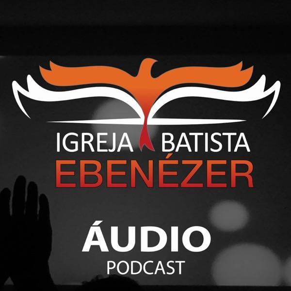 Igreja Batista Ebenézer Podcast