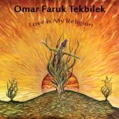 Love Is My Religion - Ömer Faruk Tekbilek