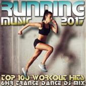 Running Music 2017 Top 100 Workout Hits 6 Hr Trance Dance DJ Mix