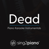 Dead (Originally Performed by Madison Beer) [Piano Karaoke Version]