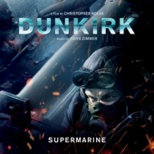 Supermarine (From Dunkirk: Original Motion Picture Soundtrack)
