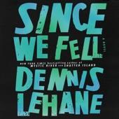 Since We Fell: A Novel (Unabridged) - Dennis Lehane Cover Art