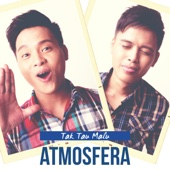 Download Lagu MP3 Atmoasfera - Tak Tau Malu