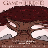 CraftWrite Publishing - Game of Thrones: Prophecies and Dreams: Game of Thrones Mysteries and Lore, Volume 2 (Unabridged)  artwork