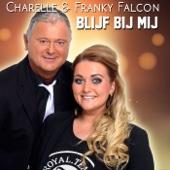Charelle & Franky Falcon - Blijf Bij Mij kunstwerk