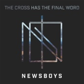 The Cross Has the Final Word (feat. Peter Furler)