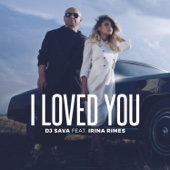 I Loved You (feat. Irina Rimes) [Denis First Remix]