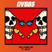 You Found Me (feat. Belly) - DVBBS Cover Art