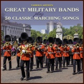 Great Military Bands Play 50 Classic Marching Songs