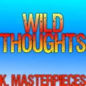 Wild Thoughts (Originally Performed by DJ Khaled, Rihanna & Bryson Tiller) [Karaoke Instrumental]
