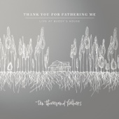Thank You for Fathering Me (Live at Buddy's House)