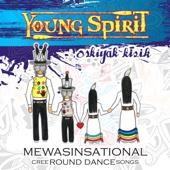 Mewasinsational - Cree Round Dance Songs - Young Spirit