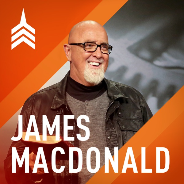 James MacDonald – Walk in the Word Audio
