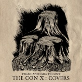 Tegan and Sara Present The Con X: Covers