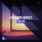 Find You (feat. MPH) [Club Mix] - Charming Horses