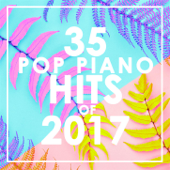 35 Piano Pop Hits of 2017 (Instrumental)