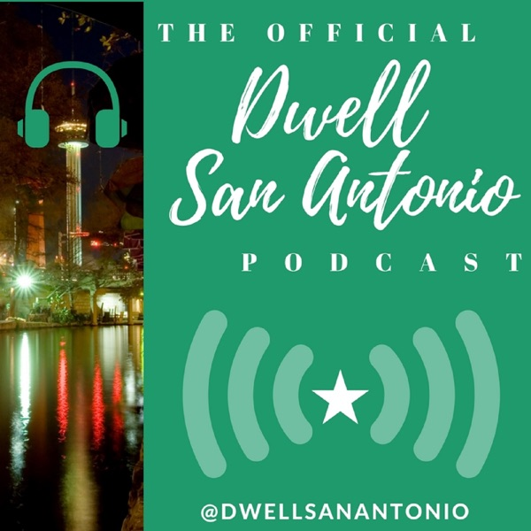 Dwell San Antonio Podcast with Jay Swearingen