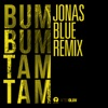 Bum Bum Tam Tam Jonas Blue Remix Single