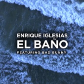 Enrique Iglesias - EL BAÑO (feat. Bad Bunny) artwork