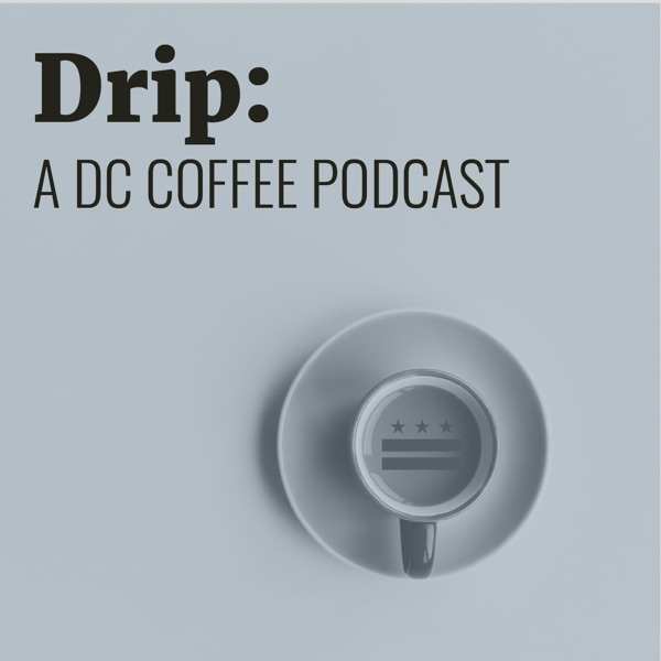 Drip: A DC Coffee Podcast