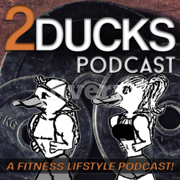 2Ducks Fitness Podcast
