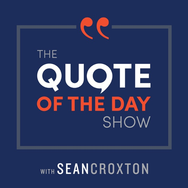 Quote Best The Quote Of The Day Show  Daily Motivational Talkssean
