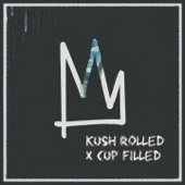 Kush Rolled x Cup Filled