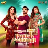 Punjab Nahi Jaungi (Original Motion Picture Soundtrack) - Shiraz Uppal, Ahmed Ali Butt, Hasil Qureshi, Sahir Ali Bagga & Shani Arshad