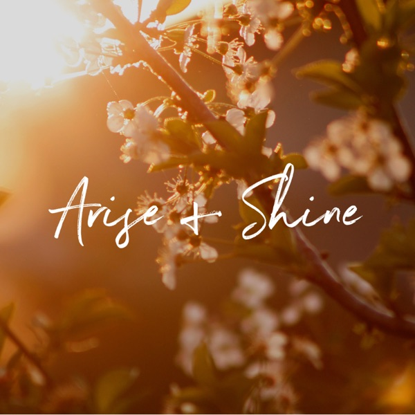 Podcast: Arise and Shine