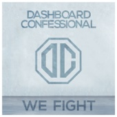 We Fight - Dashboard Confessional Cover Art